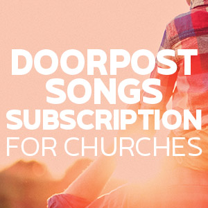 Doorpost Songs Subscription for Churches