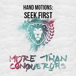 Seek First | Hand Motion Video » Doorpost Songs Family Worship